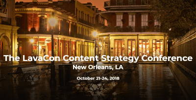 The LavaCon Content Strategy Conference – New Orleans 2018
